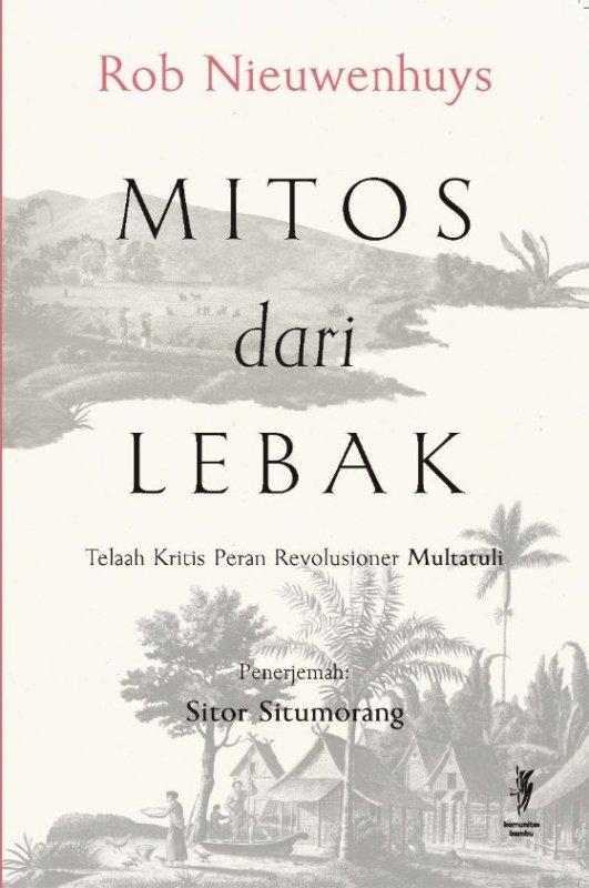 Cover Belakang Buku Mitos dari Lebak: Telaah Kritis Peran Revolusioner Multatuli