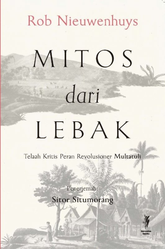 Cover Buku Mitos dari Lebak: Telaah Kritis Peran Revolusioner Multatuli