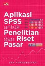 Aplikasi SPSS untuk Penelitian dan Riset Pasar