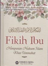 Fikih Ibu : Himpunan Hukum Islam Khas Ummahat