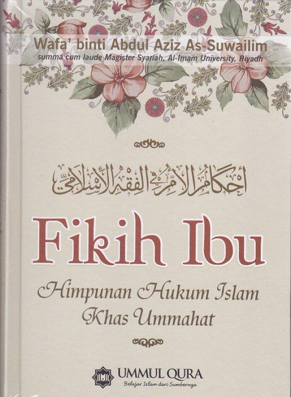 Cover Buku Fikih Ibu : Himpunan Hukum Islam Khas Ummahat