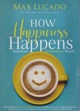 How Happiness Happens (Bagaimana Kebahagiaan Terjadi)