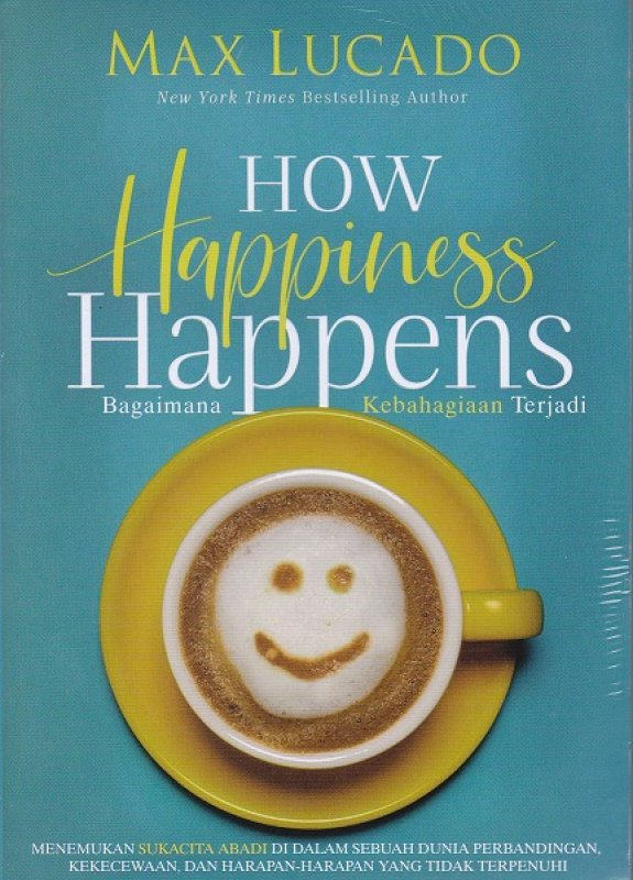 Cover Buku How Happiness Happens (Bagaimana Kebahagiaan Terjadi)