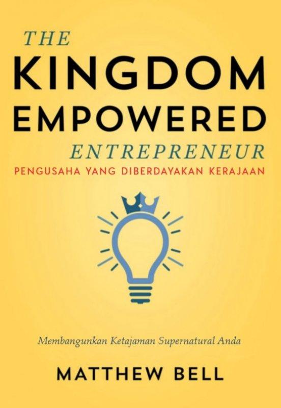 Cover Buku The Kingdom Empowered Entrepreneur (Pengusaha yang Diberdayakan Kerajaan)