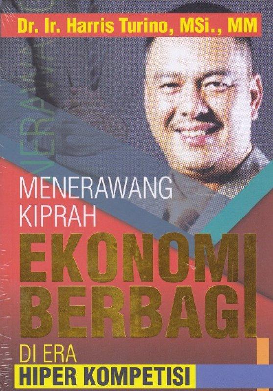 Cover Buku Menerawang Kiprah Ekonomi Bebagi Di Era Hiper Kompetisi