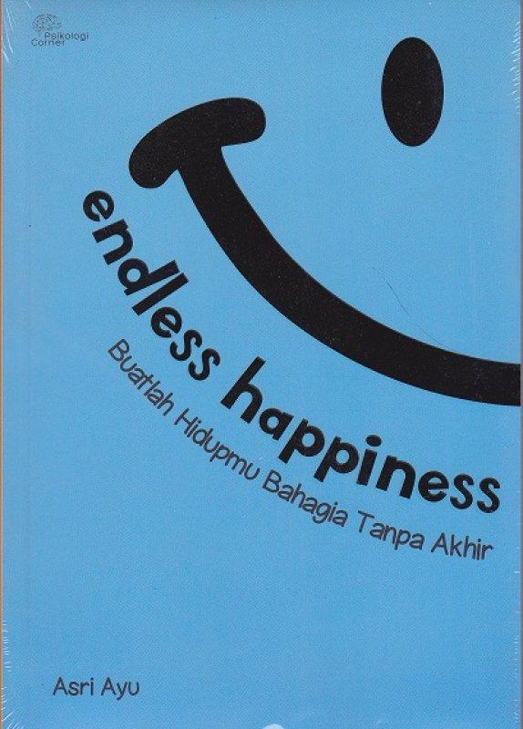 Cover Buku Endless Happiness: Buatlah Hidupmu Bahagia Tanpa Akhir