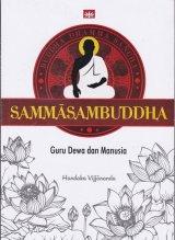 SAMMASAMBUDHA : Guru Dewa dan Manusia