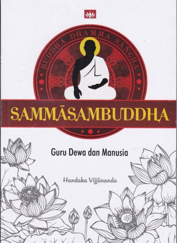 Cover Buku SAMMASAMBUDHA : Guru Dewa dan Manusia