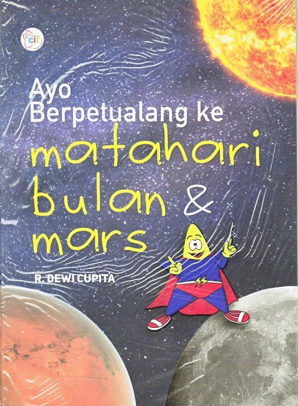 Cover Buku Ayo Berpetualang ke Matahari, Bulan dan Mars