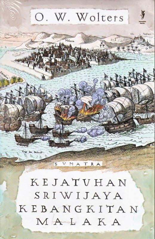 Cover Buku Kejatuhan Sriwijaya Kebangkitan Malaka