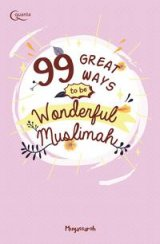 99 Great Ways To Be Wonderful Muslimah