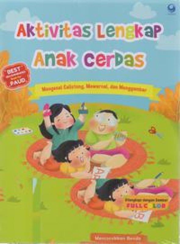 Cover Belakang Buku Aktivitas Lengkap Anak Cerdas - Mengenal Calistung , Mewarnai , dan Menggambar