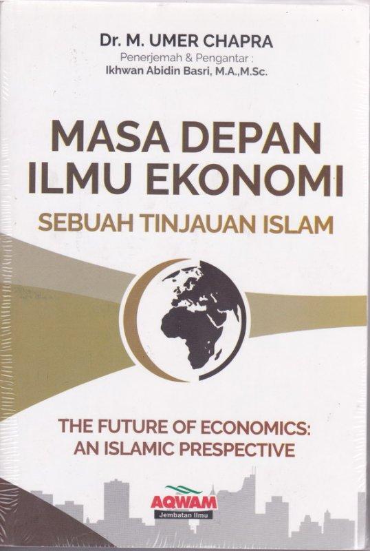 Cover Buku Masa Depan Ilmu Ekonomi : Sebuah tinjauan islam