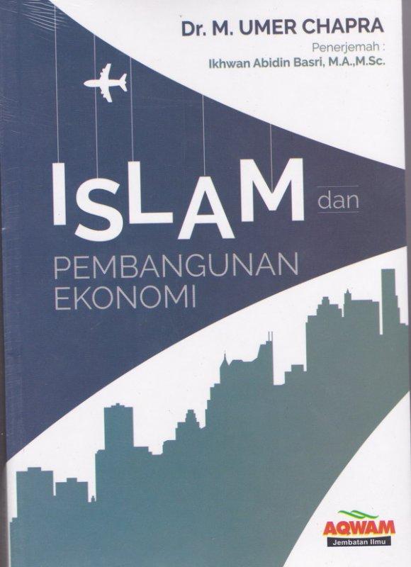 Cover Buku Islam dan Pembangunan Ekonomi ( Aqwam )