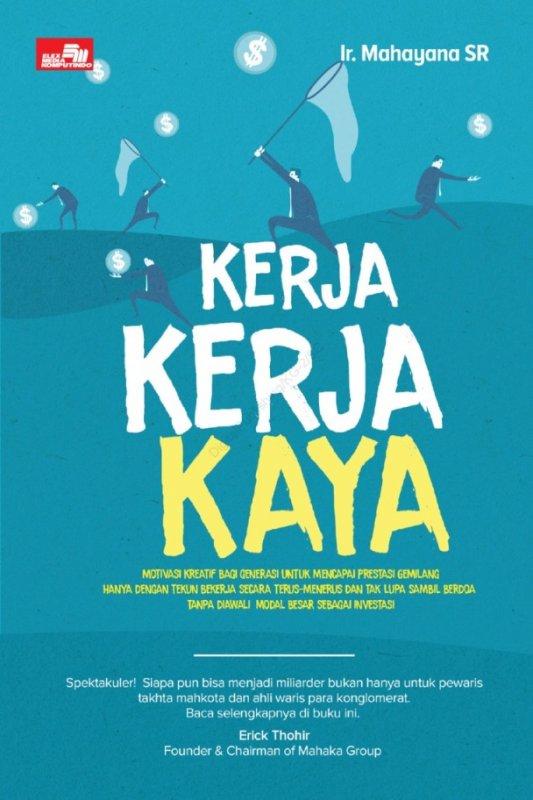 Cover Buku Kerja Kerja Kaya: motivai kreatif bagi generasi untuk mencapai prestasi gemilang