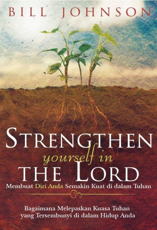 Cover Buku  Membuat Diri Anda Semakin Kuat di dalam Tuhan (Strengthen Yourself in the Lord)