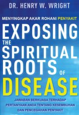 Menyingkap Akar Rohani Penyakit (Exposing the Spiritual Roots of Disease)