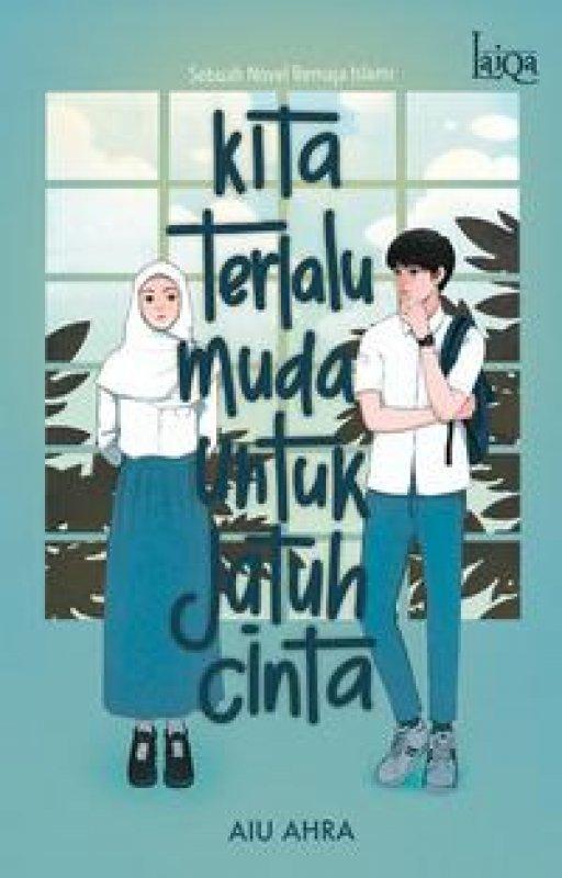 Cover Buku Laiqa: Kita Terlalu Muda untuk Jatuh Cinta