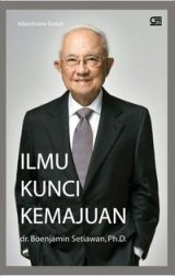 dr. Boenjamin Setiawan, Ph.D.: Ilmu Kunci Kemajuan