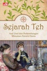 Detail Buku Sejarah Teh - Asal Usul dan Perkembangan Minuman Favorit Dunia