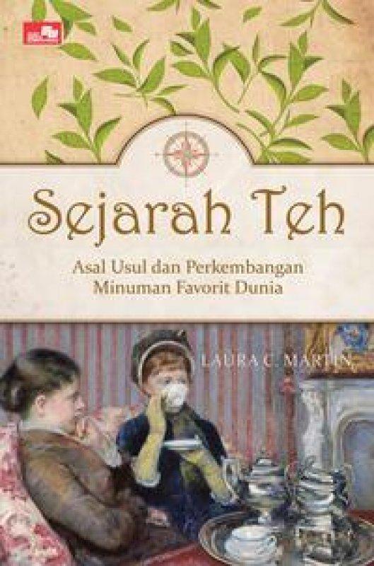 Cover Buku Sejarah Teh - Asal Usul dan Perkembangan Minuman Favorit Dunia