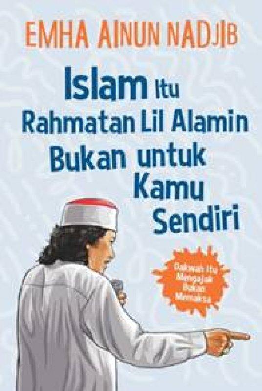 Cover Buku Islam Itu Rahmatan Lil Alamin Bukan Untuk Kamu Sendiri