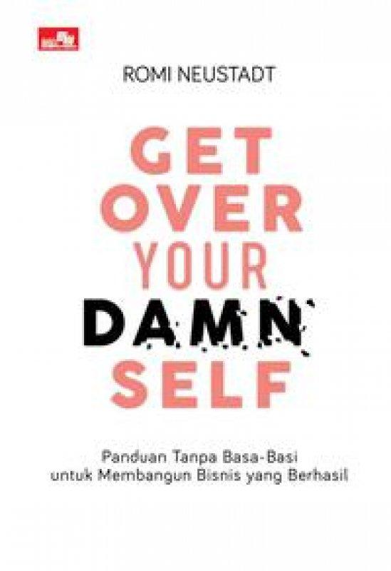 Cover Buku Get Over Your Damn Self