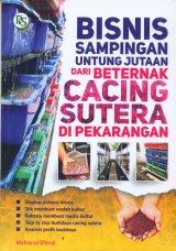 Bisnis Sampingan Untung Jutaan Dari Berternak CACING SUTERA Di Pekarangan