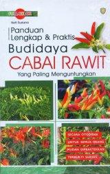 Panduan Lengkap & Praktis Budidaya CABAI RAWIT