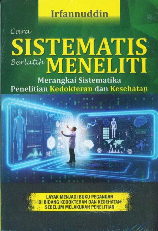 Cover Buku Cara Sistemasis Berlatih Meneliti Merangkai Sistematika Penelitian Kedokteran Dan Kesehatan