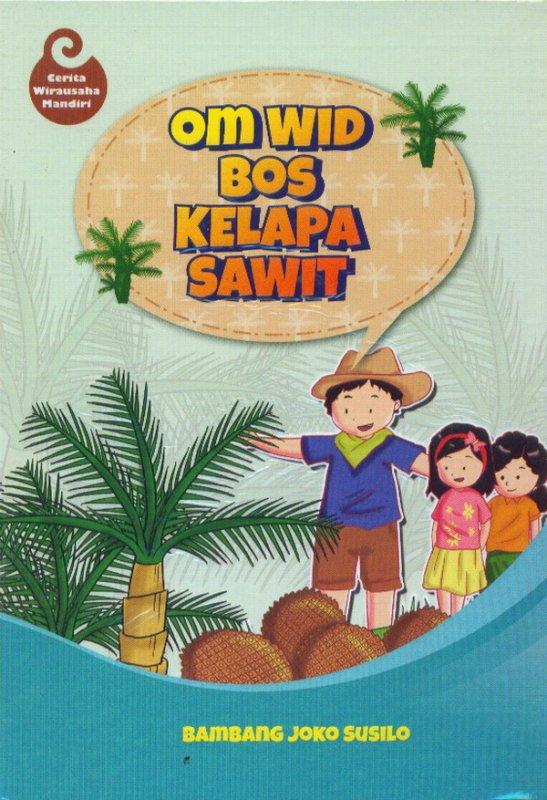 Cover Buku Om Wid Bos Kelapa Sawit