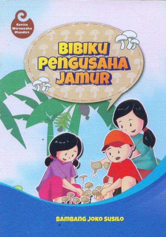 Cover Buku Bibiku Pengusaha Jamur