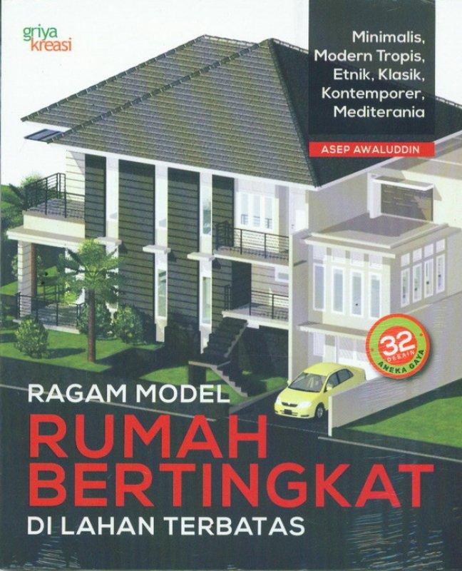 Cover Buku Ragam Model Rumah Bertingkat Di Lahan Terbatas