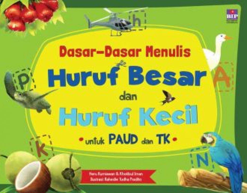 Cover Buku Dasar-Dasar Menulis Huruf Besar Dan Huruf Kecil Untuk Paud dan