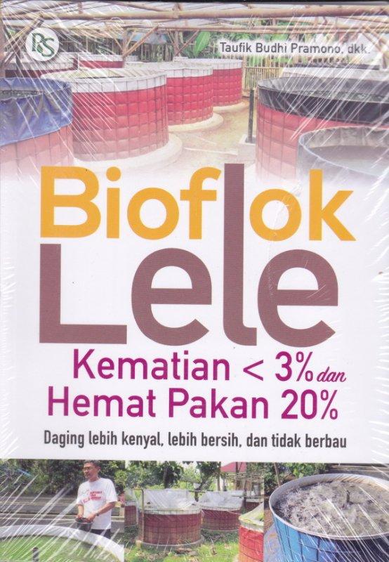 Cover Buku Bioflok Lele Kematian 3% Hemat Pakan 20%