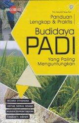 Panduan Lengkap dan praktis Budidaya Padi Yanag Paling Menguntungkan