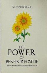 The Power Of Berpikir Positif: Selalu Ada Hikmah Dalam Setia