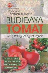 Panduan lengkap & Praktis : Budidaya Tomat yang paling menguntungkan