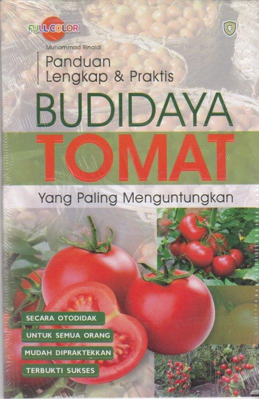 Cover Buku Panduan lengkap & Praktis : Budidaya Tomat yang paling menguntungkan