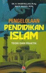 Pengelolaan Pendidikan Islam (Teori Dan Peraktik)