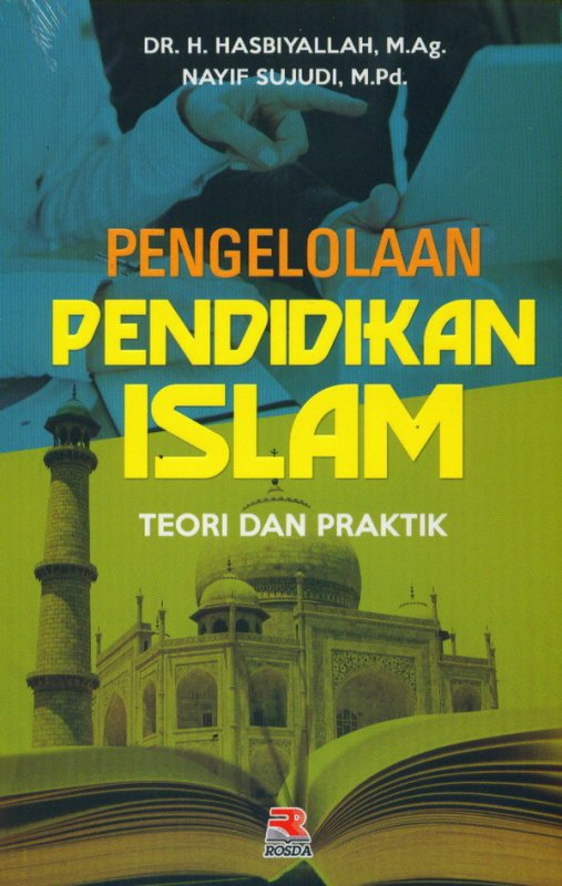 Cover Buku Pengelolaan Pendidikan Islam (Teori Dan Peraktik)