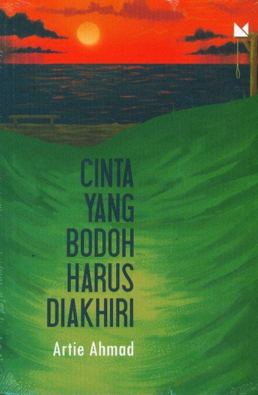Cover Buku Cinta Yang Bodoh Harus Diakhiri ( New Cover 2020)