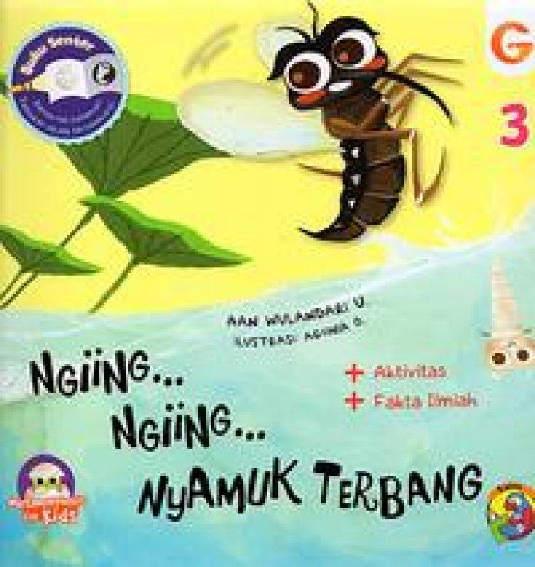 Cover Buku Seri Metamorphosis:Ngiing...Ngiing...Nyamuk Terbang (3)
