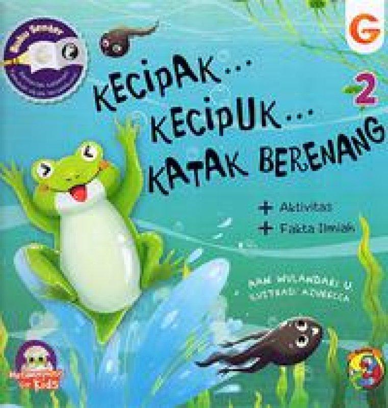 Cover Buku Seri Metamorphosis:Kecipak..Kecipuk...Katak Berenang (2)