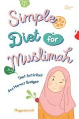 Simple Diet for Muslimah: Diet Antiribet dan Hemat Budget