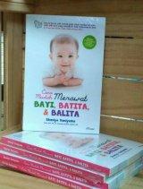 Cara Mudah Merawat Bayi, Batita, & Balita