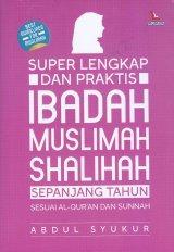 Super Lengkap Dan Praktis Ibadah Muslimah Shalihah Sepanjang Tahun