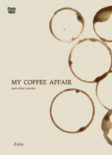 My Coffee Affair and Other Snacks