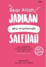 Dear Allah Jadikan Aku Musliamh Salehah (HC) Republish