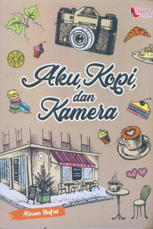 Cover Buku Aku, Kopi, dan Kamera